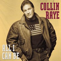 All I Can Be — Collin Raye