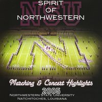 Spirit of Northwestern: Marching & Concert Highlights 2005 — Northwestern State University Bands