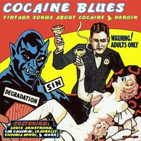Cocaine Blues: Vintage Songs About Cocaine & Heroin — сборник