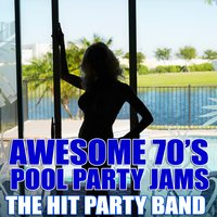 Awesome 70's Pool Party Jams — The Hit Party Band