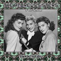 Down in the Valley — The Andrews Sisters, Vic Schoen