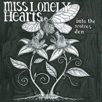 Into the Wolves Den — Miss Lonely Hearts
