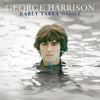 Early Takes Volume 1 — George Harrison