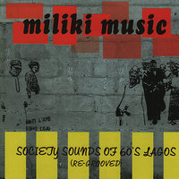 Miliki Music - Society Sounds of 60's Lagos (Re-Grooved) — сборник