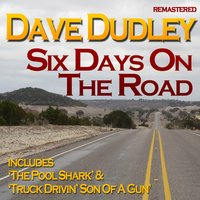 Six Days On the Road — Dave Dudley