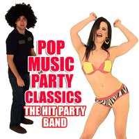 Pop Music Party Classics — The Hit Party Band