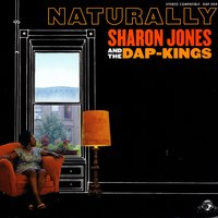 Naturally — Sharon Jones & the Dap-Kings