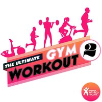 The Ultimate Gym Workout 2 : for Gym Workouts, Running, Cardio Machines & General Fitness — Total Fitness Music, Groove Mekanix