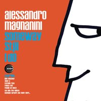 Someway Still I Do — ALESSANDRO MAGNANINI