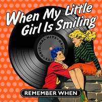 When My Little Girl Is Smiling - Remember When — сборник