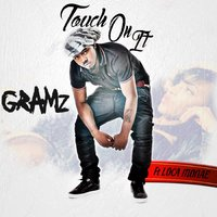 Touch On It — Gramz