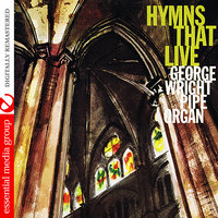 Hymns That Live — George Wright