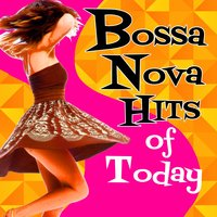 Bossa Nova Hits of Today — Latin Pop Heroes