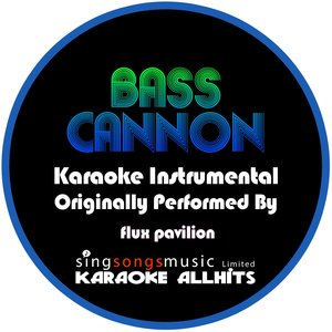 Karaoke All Hits - Bass Cannon {Karaoke Audio Instrumental}