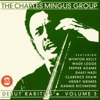 Debut Rarities, vol. 3 — The Charles Mingus Group