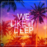 We Like It Deep - 20 Deep House Pearls, Vol. 1 — сборник