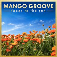 Faces To The Sun — Mango Groove
