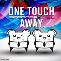 One Touch Away — Hill, Spencer, Spencer & Hill