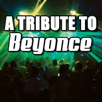 A Tribute To Beyonce — Various Artists - Beyonce Tribute