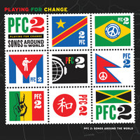 PFC 2: Songs Around The World — Playing for Change