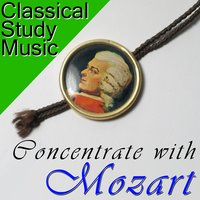 Classical Study Music: Concentrate with Mozart — сборник