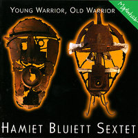 Young Warrior, Old Warrior — Keter Betts, Jimmy Cobb, Larry Willis, Jack Walrath, Hamiet Bluiett, Mark Shim