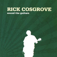 Sound the Guitars — Rick Cosgrove
