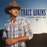 Songs About Me — Trace Adkins