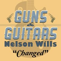 Changed — Nelson Wills