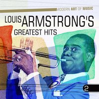 Modern Art of Music: Louis Armstrong's - Greatest Hits, Vol. 2 — Louis Armstrong