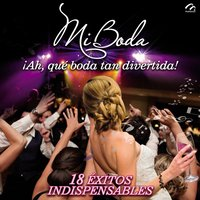 """Mi Boda"" Ah Que Boda Tan Divertida! (18 Exitos Indispensables) — сборник"