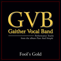 Fool's Gold — Gaither Vocal Band