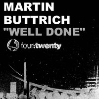 Well Done — Martin Buttrich