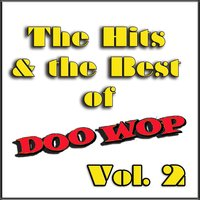 The Hits & The Best of Doo Wop, Vol. 2 — сборник