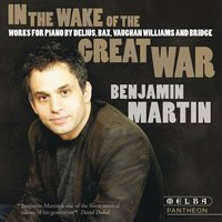 In the Wake of the Great War — Charlie Chaplin, Ralph Vaughan Williams, Frederick Delius, Arnold Bax, Frank Bridge, Benjamin Martin