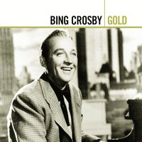 Gold — Bing Crosby