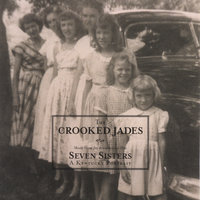 Seven Sisters: A Kentucky Portrait — The Crooked Jades