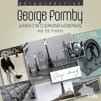When I'm Cleaning Windows — George Formby
