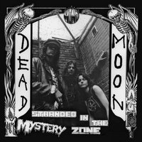 Stranded in the Mystery Zone — Dead Moon