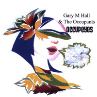 OccupEyes — Gary M Hall and the Occupants