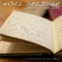 Chapters of Our Lives — Noel DeLisle