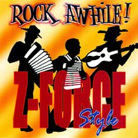 Rock Awhile! Z-Force Style — Zydeco Force