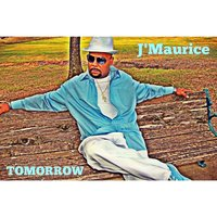Tomorrow — J'maurice