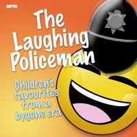 The Laughing Policeman - Childrens Favourites from a Bygone Era — сборник