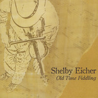 Old Time Fiddling — Shelby Eicher