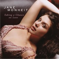 Taking A Chance On Love — Jane Monheit