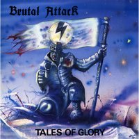 Tales of Glory — Brutal Attack