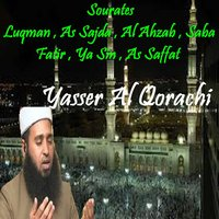 Sourates Luqman , As Sajda , Al Ahzab , Saba , Fatir , Ya Sin , As Saffat — Yasser Al Qorachi