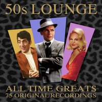 50s Lounge - 75 All Time Greats — сборник