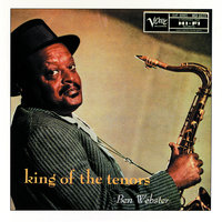 King Of The Tenors — Ben Webster
